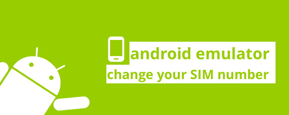 Android emulator: change your SIM card number cover