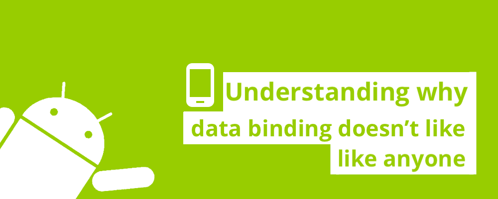 Android: understanding why data binding doesn't like anyone cover
